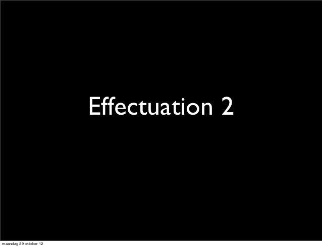 Effectuation 2maandag 29 oktober 12
