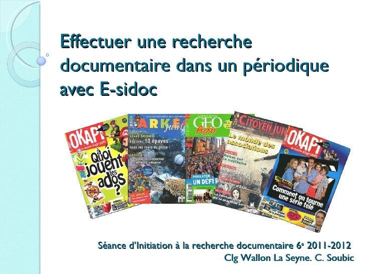 Effectuer une recherchedocumentaire dans un périodiqueavec E-sidoc    Séance d'Initiation à la recherche documentaire 6e 2...