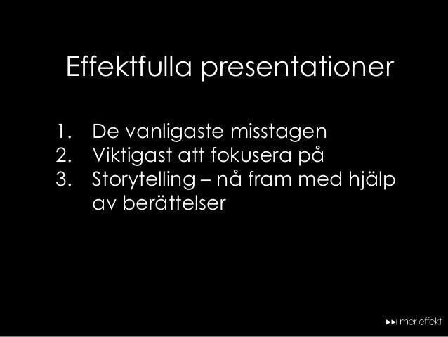 Effektfulla presentationer  Slide 2