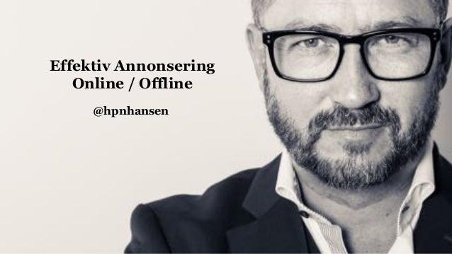Effektiv Annonsering Online / Offline @hpnhansen