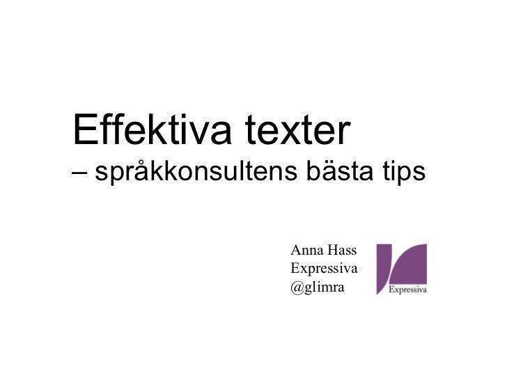 Effektiva texter– språkkonsultens bästa tips                 Anna Hass                 Expressiva                 @glimra