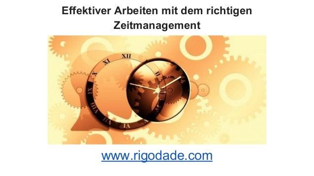 Effektiver Arbeiten mit dem richtigen Zeitmanagement www.rigodade.com