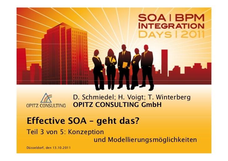 D. Schmiedel; H. Voigt; T. Winterberg                             OPITZ CONSULTING GmbHEffective SOA – geht das?Teil 3 von...