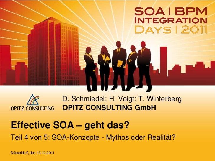 D. Schmiedel; H. Voigt; T. Winterberg                             OPITZ CONSULTING GmbHEffective SOA – geht das?Teil 4 von...