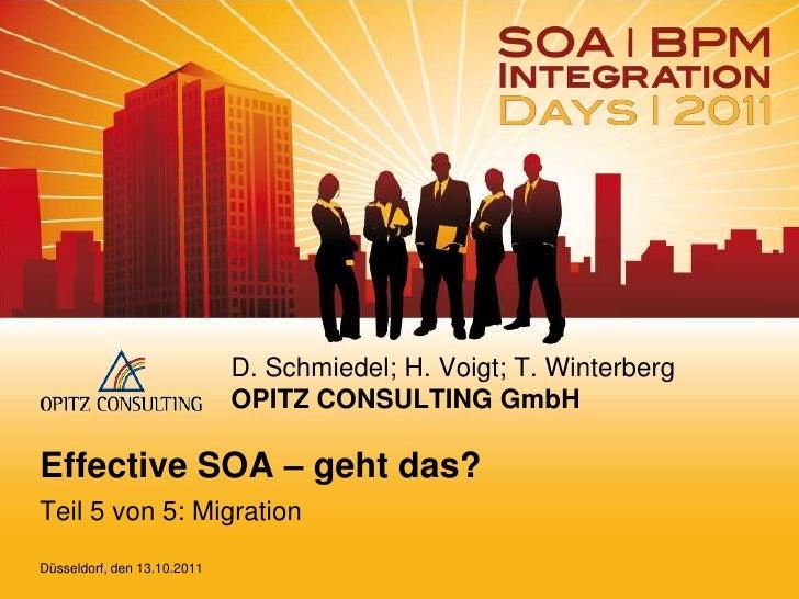 D. Schmiedel; H. Voigt; T. Winterberg                             OPITZ CONSULTING GmbHEffective SOA – geht das?Teil 5 von...