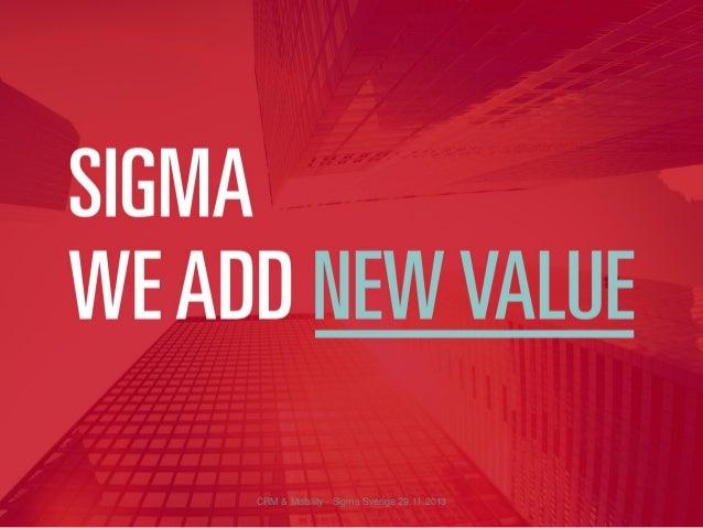 CRM & Mobility - Sigma Sverige 29.11.2013