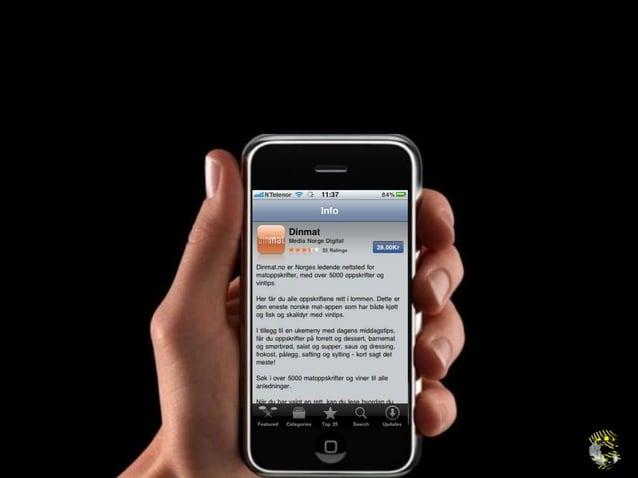 EFFEKTIV MOBIL TILSTEDEVÆRELSEBrukerne forventer detVår utfordring: Er ikke mobil endavanskeligere enn web?Så hvordan gjør...
