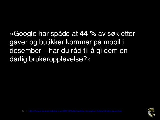 …OG NOEN ER FORSKJELLIGE PÅ MOBILSlide32
