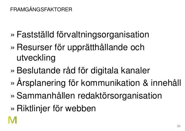 30 FRAMGÅNGSFAKTORER » Fastställd förvaltningsorganisation » Resurser för upprätthållande och utveckling » Beslutande råd ...