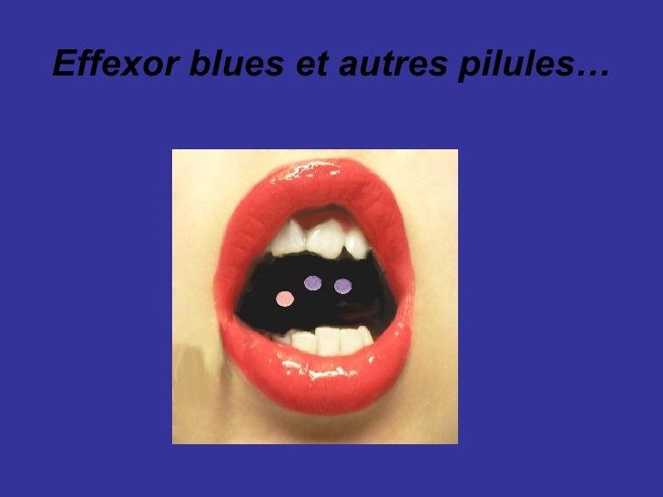Effexor blues et autres pilules…