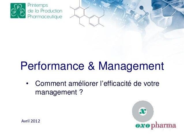 Performance & Management • Comment améliorer l'efficacité de votre management ? Avril 2012
