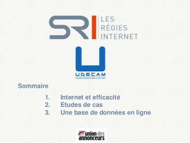 Sommaire       1.   Internet et efficacité       2.   Etudes de cas       3.   Une base de données en ligne