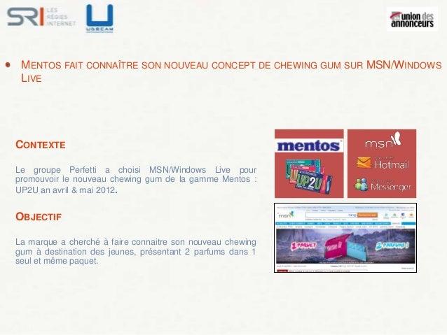 MENTOS FAIT CONNAÎTRE SON NOUVEAU CONCEPT DE CHEWING GUM SUR MSN/WINDOWS LIVECONTEXTELe groupe Perfetti a choisi MSN/Windo...