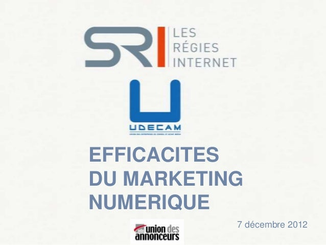 EFFICACITESDU MARKETINGNUMERIQUE           7 décembre 2012