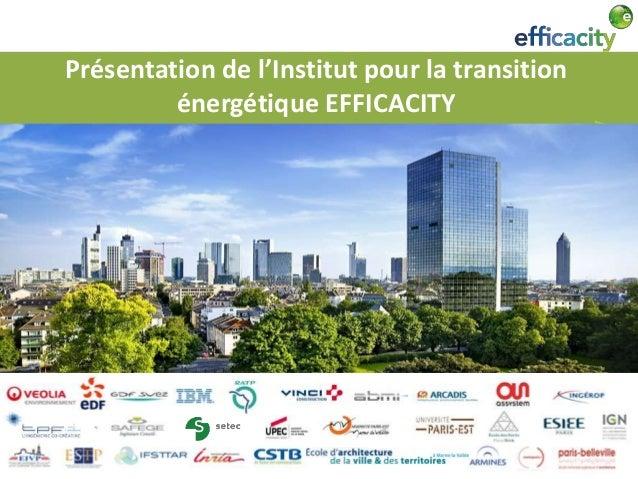 Présentation de l'Institut pour la transition  énergétique EFFICACITY