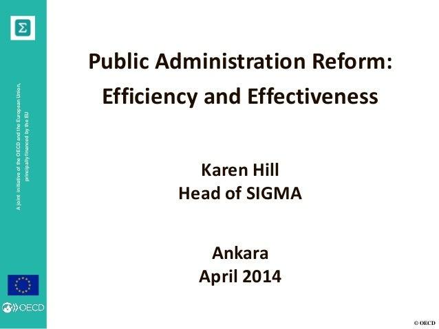 © OECD AjointinitiativeoftheOECDandtheEuropeanUnion, principallyfinancedbytheEU Ankara April 2014 Public Administration Re...