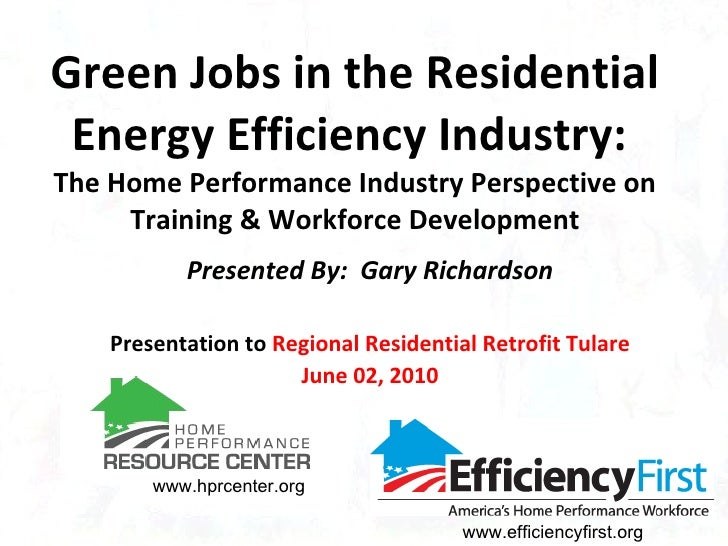 Green Jobs in the Residential Energy Efficiency Industry:  The Home Performance Industry Perspective on Training & Workfor...