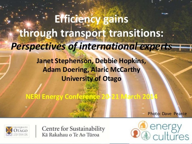 Efficiency gains through transport transitions: Perspectives of international experts Janet Stephenson, Debbie Hopkins, Ad...