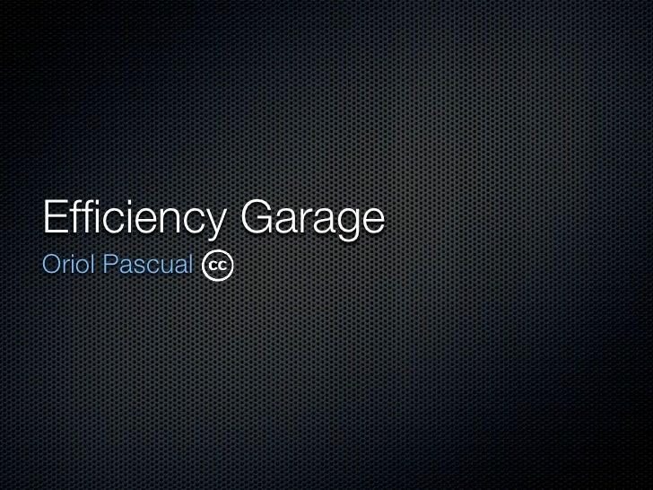 Efficiency Garage Oriol Pascual