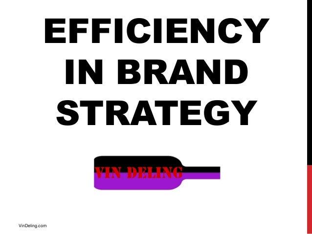 EFFICIENCY            IN BRAND            STRATEGYVinDeling.com