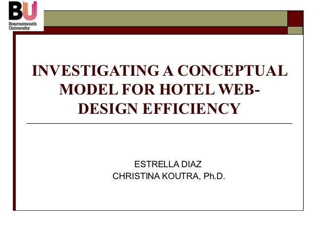INVESTIGATING A CONCEPTUAL   MODEL FOR HOTEL WEB-     DESIGN EFFICIENCY            ESTRELLA DIAZ        CHRISTINA KOUTRA, ...