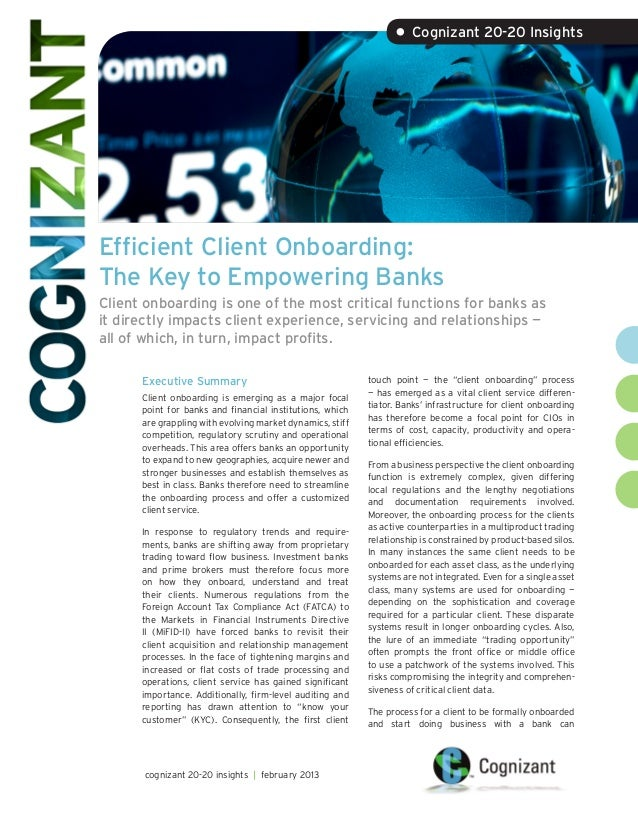 • Cognizant 20-20 InsightsEfficient Client Onboarding:The Key to Empowering BanksClient onboarding is one of the most crit...