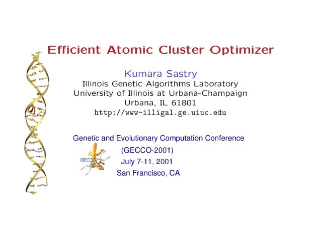 Efficient Atomic Cluster Optimizer  (5-§_';  Kumara Sastry ' . ./ Illinois Genetic Algorithms Laboratory . « University of...