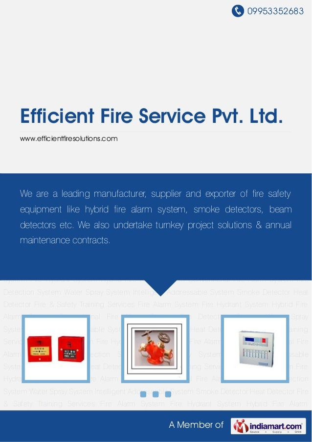 09953352683    Efficient Fire Service Pvt. Ltd.    www.efficientfiresolutions.comFire Alarm System Fire Hydrant System Hyb...