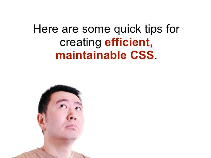 Efficient, maintainable CSS Slide 2