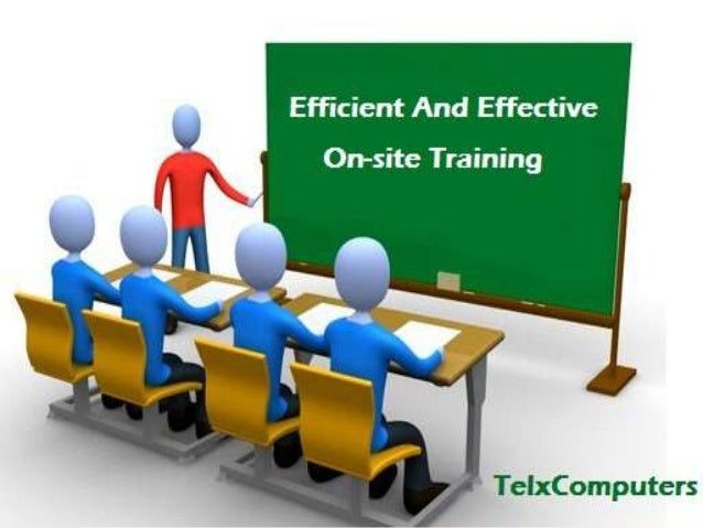 Efficient and Effective On-Site Training In schools and colleges these days, computer skills are part of the general curri...