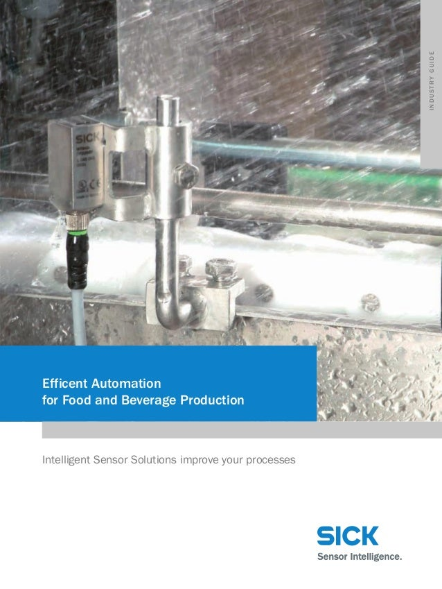 INDUSTRY GUIDE  Efficent Automation for Food and Beverage Production  Intelligent Sensor Solutions improve your processes