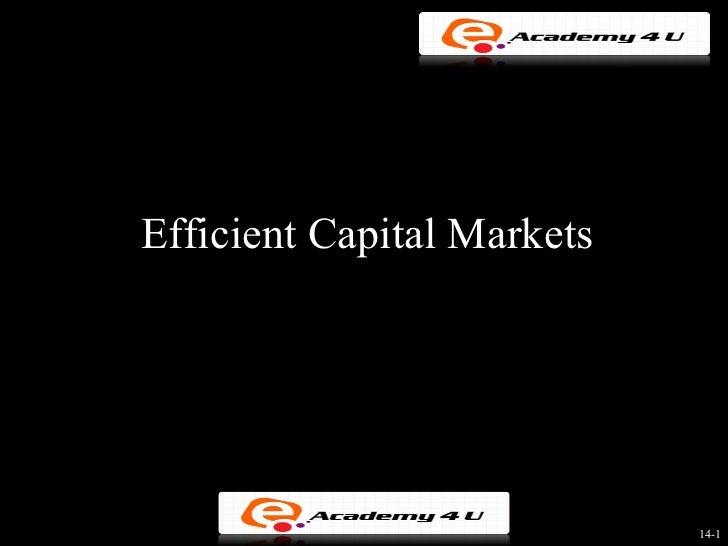 Efficient Capital Markets                            14-1