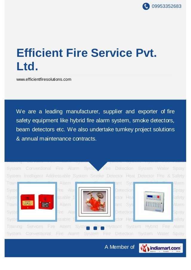09953352683     Efficient Fire Service Pvt.     Ltd.     www.efficientfiresolutions.comFire Alarm System Fire Hydrant Syst...