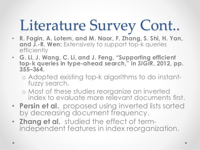 Literature Survey Cont.. • R. Fagin, A. Lotem, and M. Naor, F. Zhang, S. Shi, H. Yan, and J.-R. Wen: Extensively to suppor...