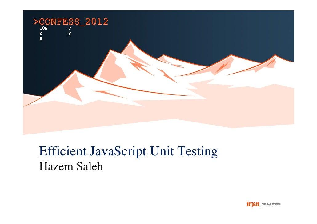 Efficient JavaScript Unit TestingHazem Saleh
