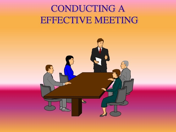 CONDUCTING AEFFECTIVE MEETING