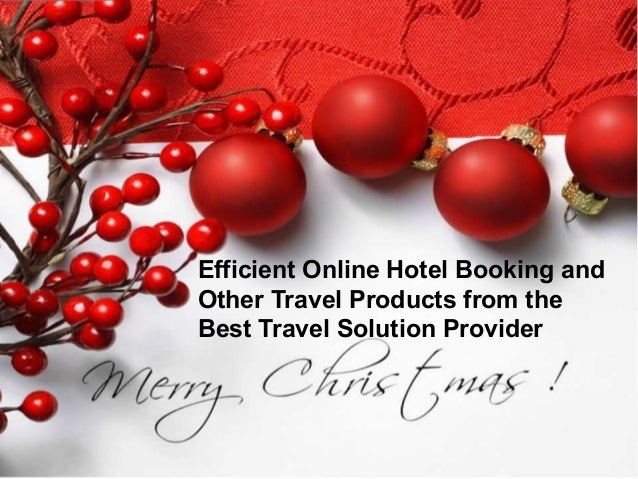 Efficient Online Hotel Booking andOther Travel Products from theBest Travel Solution Provider