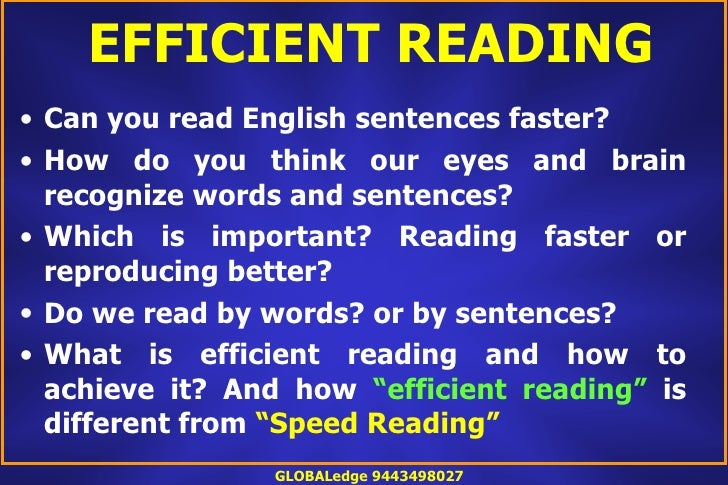 EFFICIENT READING • Can you read English sentences faster? • How do you think our eyes and brain   recognize words and sen...