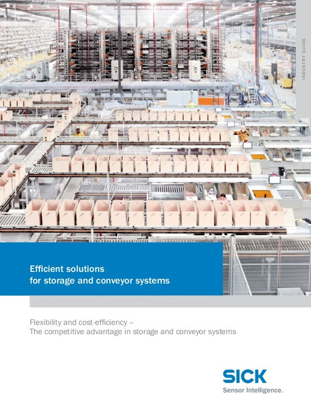 Industry guide  Efficient solutions for storage and conveyor systems  Flexibility and cost-efficiency – The competitive ad...