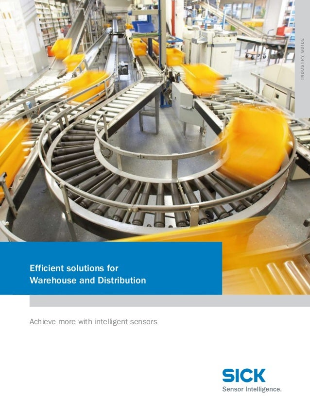 INDUSTRY GUIDE  Efficient solutions for Warehouse and Distribution  Achieve more with intelligent sensors