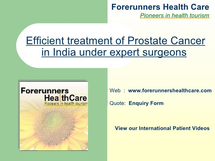 Forerunners Hea l th Care Pioneers in health tourism Web  :  www.forerunnershealthcare.com Efficient treatment of Prostate...