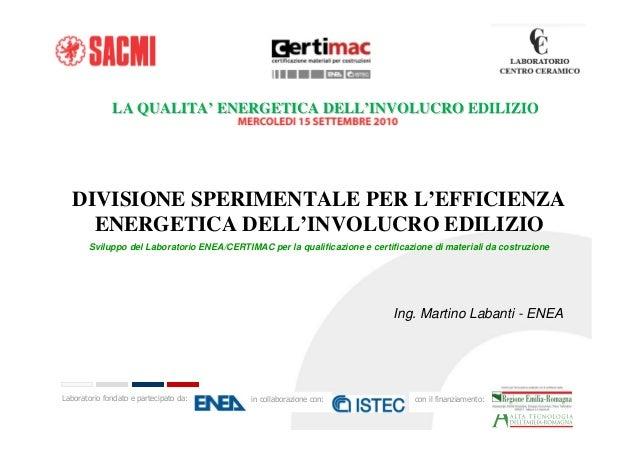 Laboratorio fondato e partecipato da: in collaborazione con: con il finanziamento: DIVISIONE SPERIMENTALE PER L'EFFICIENZA...