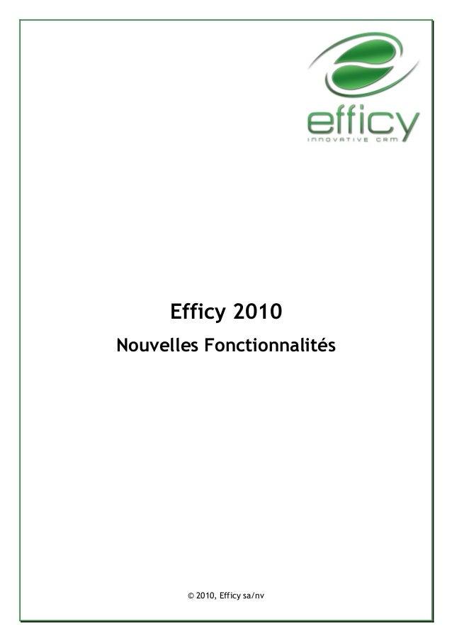 Efficy 2010 Nouvelles Fonctionnalités © 2010, Efficy sa/nv