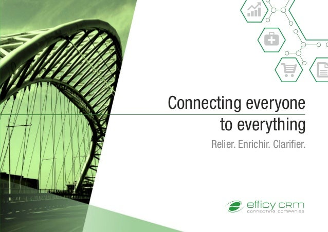 Connecting everyone to everything Relier. Enrichir. Clarifier.