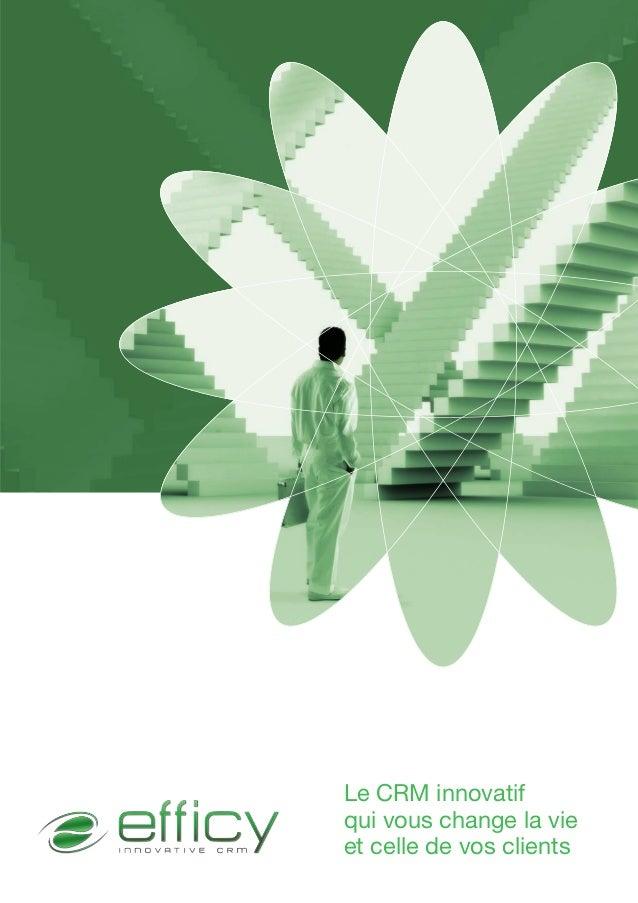Le CRM innovatif qui vous change la vie et celle de vos clients