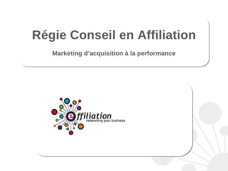 Régie Conseil en Affiliation Marketing d'acquisition à la performance