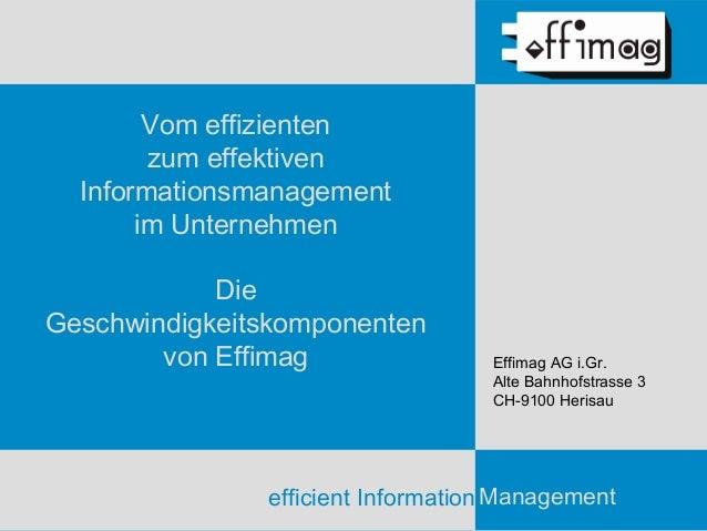 Vom effizienten        zum effektiven  Informationsmanagement       im Unternehmen            DieGeschwindigkeitskomponent...