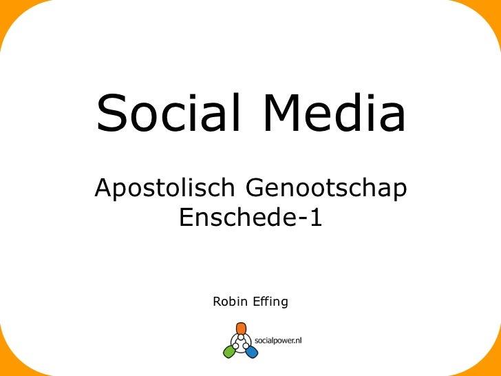 Social MediaApostolisch Genootschap      Enschede-1        Robin Effing