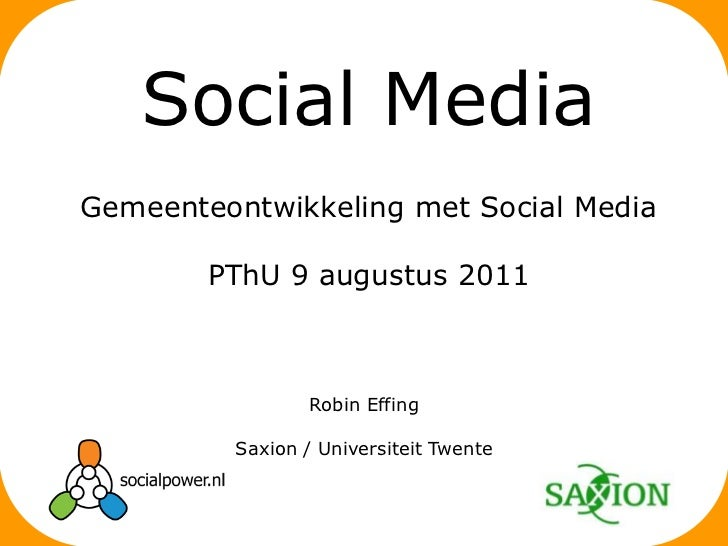 Robin Effing<br />Saxion / Universiteit Twente<br />Social Media<br />Gemeenteontwikkeling met Social Media<br />PThU 9 au...