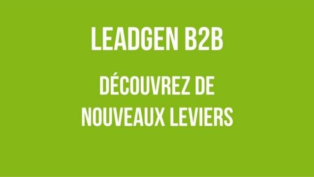 leadGEN b2b découvrez de nouveaux leviers